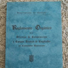 Libros antiguos: REGLAMENTO ORGÁNICO DE OFICINAS DE CONSTRUCCIÓN Y CUERPOS TÉCNICOS DEL AYUNTAMIENTO DE CÓRDOBA, 1929. Lote 103833736