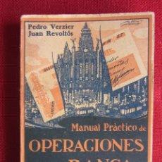 Libros antiguos: MANUAL PRÁCTICO DE OPERACIONES DE BANCA. P.VERZIER; J.REVOLTÓS. ED. CULTURA. 1928. Lote 103880243