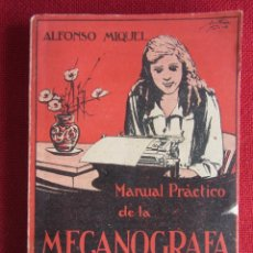 Libros antiguos: MANUAL PRÁCTICO DE LA MECANOGRAFA. ALFONSO MIQUEL. ED. CULTURA. 1925. Lote 103880703