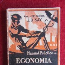 Libros antiguos: MANUAL PRÁCTICO DE ECONOMIA POLITICA. A. DE LA HELGUERA/J.B.SAY .ED. CULTURA. 1926. Lote 103881915