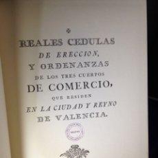 Libros antiguos: REALES CÉDULAS DE COMERCIO. ORDEN DEL CÓNSUL DE VALENCIA. FAC-SIMIL. 1777. Lote 104240979
