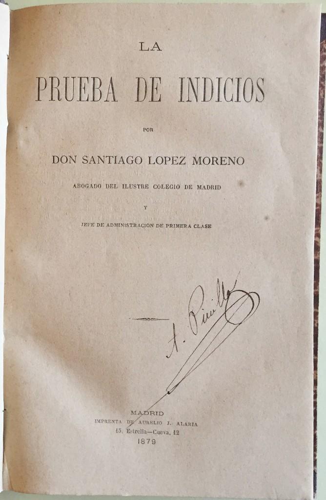 DERECHO- LA PRUEBA DE INDICIOS- SANTIAGO LOPEZ MORENO 1.879 (Libros Antiguos, Raros y Curiosos - Ciencias, Manuales y Oficios - Derecho, Economía y Comercio)