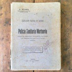 Livros antigos: LEGISLACIÓN PRACTICA DE SANIDAD, POLICÍA SANITARIA MORTUORIA, ORENSE AÑO 1916, 22X16CM. Lote 105161839
