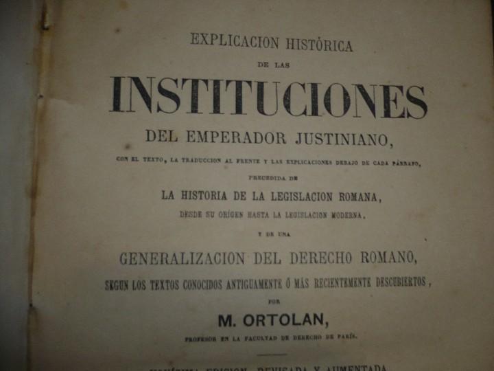Libros antiguos: EXPLICACION HISTORICA DE LAS INSTITUCIONES DE JUSTINIANO M.ORTOLAN 1872 - Foto 3 - 105316767