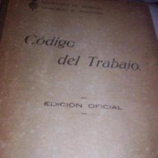 Libros antiguos: CODIGO DEL TRABAJO - EDICION OFICIAL - 1926. Lote 105337103