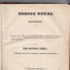 Libros antiguos: ANTONIO CORZO: CÓDIGO PENAL REFORMADO. MADRID, 1850. DERECHO PENSAL. Lote 105652475