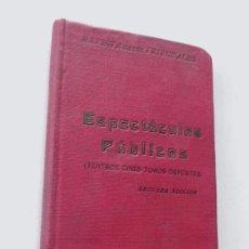 Libros antiguos: ESPECTACULOS PUBLICOS ( TEATROS - CINE - TOROS - DEPORTES ) GONGORA / 2ª ED. 1933. Lote 105991807