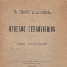 Libros antiguos: ROGELIO DE MADARIAGA. EL DERECHO A LA HUELGA DE LOS OBREROS FERROVIARIOS. MADRID, 1913. . Lote 107039687