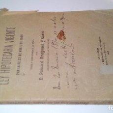 Libros antiguos: LEY HIPOTECARIA VIGENTE-PASCUAL ARAGONES Y CARSI-EDITORIAL GONGORA 1909. Lote 107246919