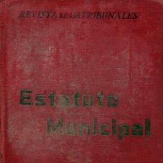 Libros antiguos: ESTATUTO MUNICIPAL. DECRETO LEY DE 8 DE MARZO DE 1924. REVISTA DE LOS TRIBUNALES. GÓNGORA, 1924.. Lote 107287927