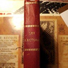 Libros antiguos: LEY ELECTORAL DIPUTADOS A CORTES - ALICANTE 1907 - EDITA LA VOZ DE ALICANTE - RARO EN COMERCIO. Lote 107487787