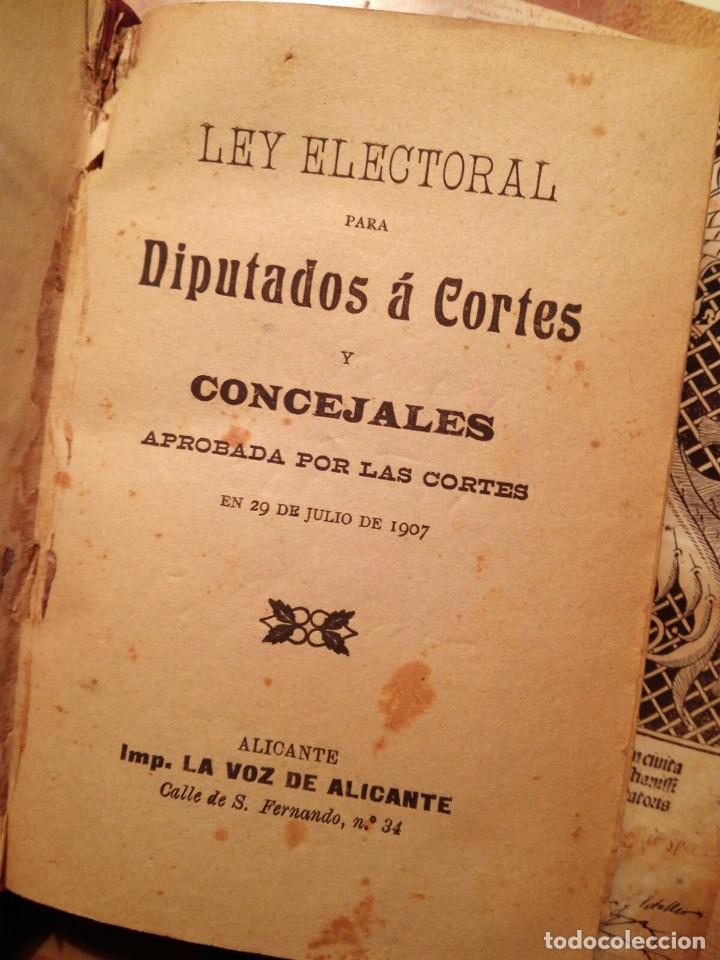 Libros antiguos: LEY ELECTORAL DIPUTADOS A CORTES - ALICANTE 1907 - EDITA LA VOZ DE ALICANTE - RARO EN COMERCIO - Foto 3 - 107487787