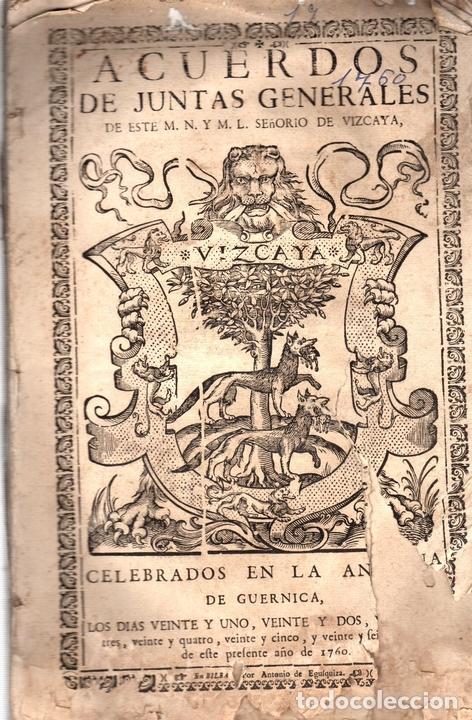 ACUERDOS DE JUNTAS GENERALES DE ESTE M.N. Y M.L. SEÑORIO DE VIZCAYA CELEBRADOS EN GUERNICA. 1760 (Libros Antiguos, Raros y Curiosos - Ciencias, Manuales y Oficios - Derecho, Economía y Comercio)