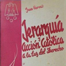 Libros antiguos: JERARQUÍA Y ACCIÓN CATÓLICA A LA LUZ DEL DERECHO. JUAN HERVÁS.. Lote 108050655
