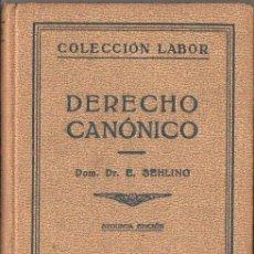 Libros antiguos: SEHLING : DERECHO CANÓNICO (LABOR, 1933). Lote 108383255