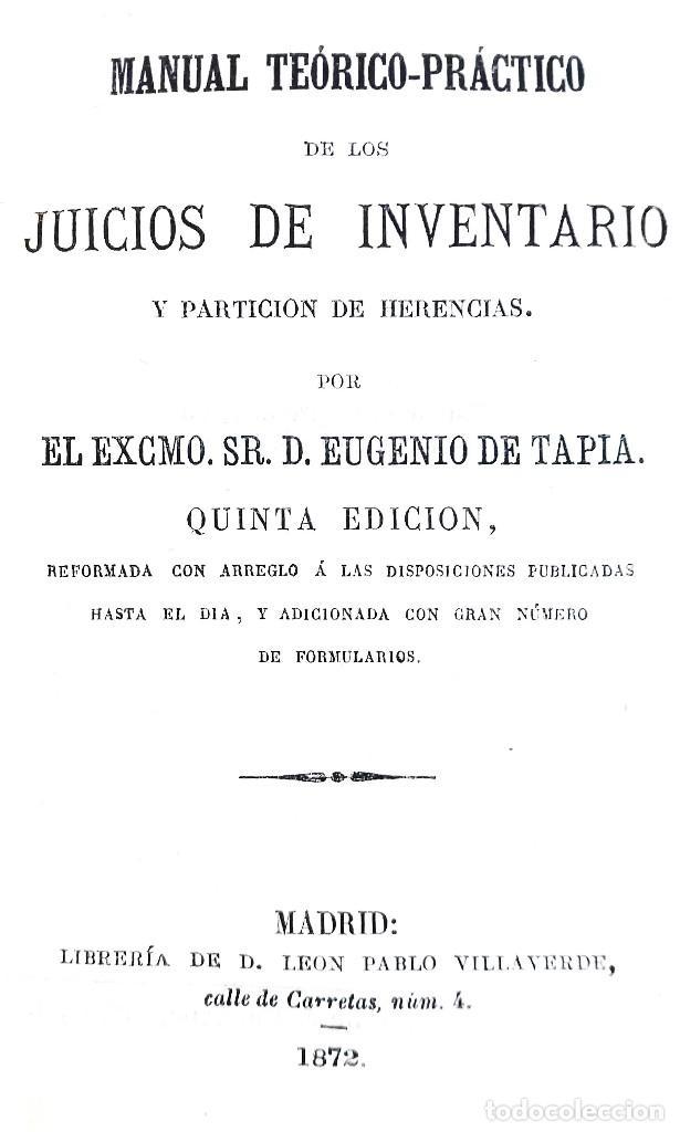 Libros antiguos: MANUAL TEÓRICO-PRÁCTICO DE LOS JUICIOS DE INVENTARIO // EUGENIO DE TAPIA // ((1872)) - Foto 2 - 108771575