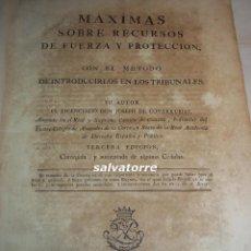 Libros antiguos: JOSE DE COVARRUBIAS.MAXIMAS SOBRE RECURSOS DE FUERZA Y PROTECCION.TRIBUNALES.1788. Lote 108909611