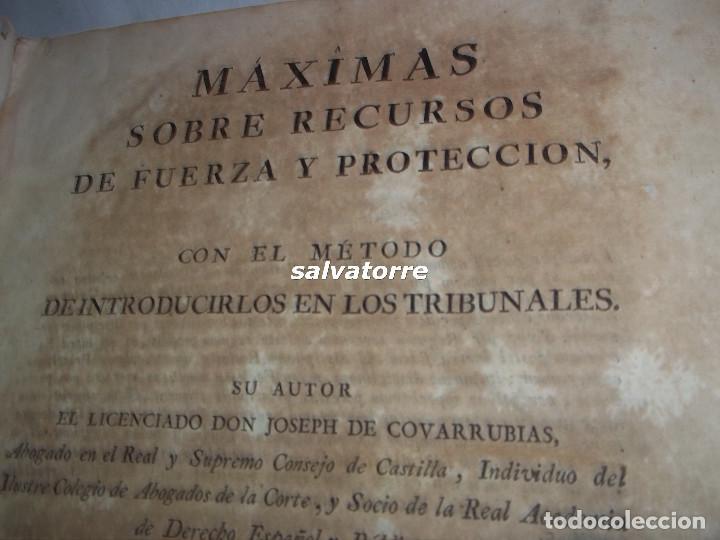 Libros antiguos: JOSE DE COVARRUBIAS.MAXIMAS SOBRE RECURSOS DE FUERZA Y PROTECCION.TRIBUNALES.1788 - Foto 2 - 108909611
