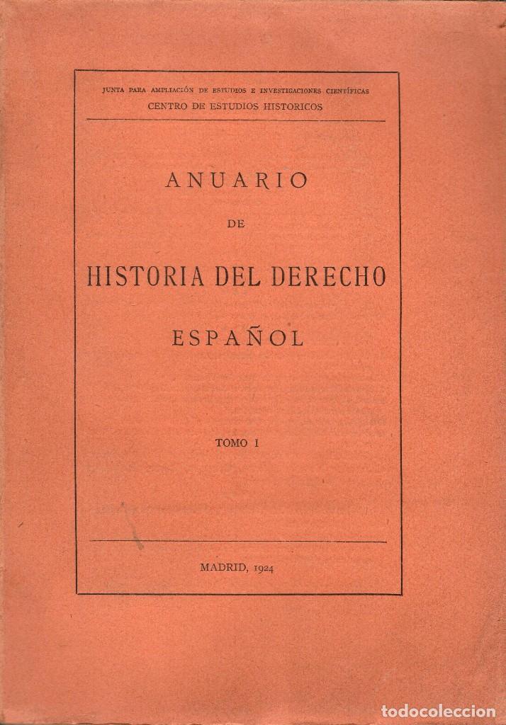 ANUARIO DE HISTORIA DEL DERECHO ESPAÑOL. TOMOS I-II (Libros Antiguos, Raros y Curiosos - Ciencias, Manuales y Oficios - Derecho, Economía y Comercio)