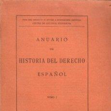 Libros antiguos: ANUARIO DE HISTORIA DEL DERECHO ESPAÑOL. TOMOS I-II. Lote 109254519