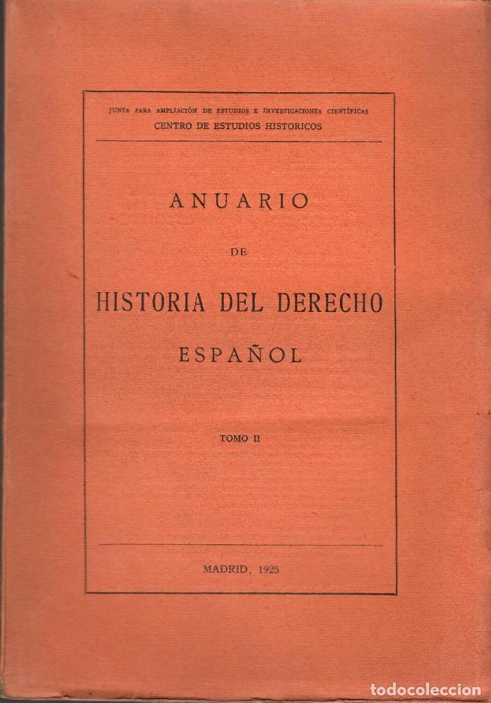 Libros antiguos: ANUARIO DE HISTORIA DEL DERECHO ESPAÑOL. TOMOS I-II - Foto 2 - 109254519