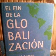 Libros antiguos: EL FIN DE LA GLOBALIZACIÓN, LECCIONES DE LA GRAN DEPRESIÓN. HAROLD JAMES, TURNER.. Lote 109288567
