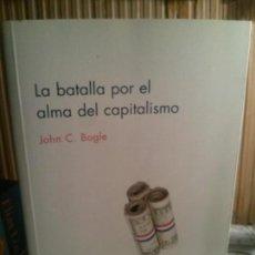 Libros antiguos: LA BATALLLA POR EL ALMA DEL CAPITALISMO, JOHN C. BOGLE, MARCIAL PONS.. Lote 109288831