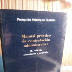Libros antiguos: MANUAL PRÁCTICO DE CONTRATACIÓN ADMINISTRATIVA, FERNADO VELÁZQUEZ CURBELO, MARCIAL PONS.. Lote 109289155