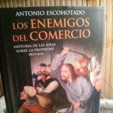 Libros antiguos: LOS ENEMIGOS DEL COMERCIO, ANTONIO ESCOHOTADO, ESPASA.. Lote 109291547
