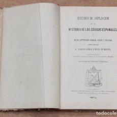 Libros antiguos: ESTUDIOS DE AMPLIACION DE LA HISTORIA DE LOS CODIGOS ESPAÑOLES. 1871.. Lote 109389543