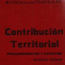 Libros antiguos: CONTRIBUCIÓN TERRITORIAL. AMILLARAMIENTOS Y CATASTRO. 2ª EDICIÓN. GÓNGORA S.A. 1927.. Lote 110012511
