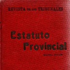 Libros antiguos: ESTATUTO PROVINCIAL Y REGLAMENTOS. R. D. 20 MARZO 1925. 2ª EDICIÓN. PUBLICACIÓN JURÍDICA.. Lote 110017175
