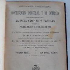 Libros antiguos: EL REGLAMENTO Y TARIFAS DE LA CONTRIBUCIÓN INDUSTRIAL L.MEDINA Y M.MARAÑON 1893. Lote 110610527