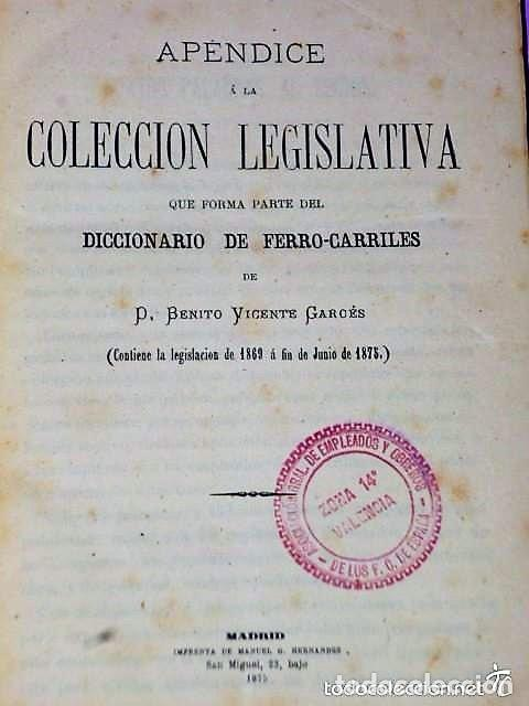 APÉNDICE A LA COLECCIÓN LEGISLATIVA QUE FORMA PARTE DEL DICCIONARIO DE FERRO-CARRILES. (1875) (Libros Antiguos, Raros y Curiosos - Ciencias, Manuales y Oficios - Derecho, Economía y Comercio)