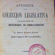 Libros antiguos: APÉNDICE A LA COLECCIÓN LEGISLATIVA QUE FORMA PARTE DEL DICCIONARIO DE FERRO-CARRILES. (1875). Lote 110729287
