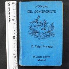 Libros antiguos: MANUAL DEL COMERCIANTE, RAFAEL HEREDIA, P.ORRIER 1913 2ª EDICION 328 PAGINAS TAPA DURA. Lote 110746431