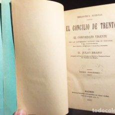 Libros antiguos: BRAVO : EL CONCILIO DE TRENTO Y EL CONCORDATO VIGENTE… 1887 (2 TOMOS EN UN VOLUMEN) . Lote 111721255