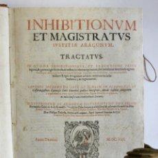 Libros antiguos: INHIBITIONUM ET MAGISTRATUS IUSTITIAE ARAGONUM, TRACTATUS. IN QUODE INHIBITIONIBUS, ET EXECUTIONE PR. Lote 109022266