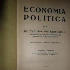 Libros antiguos: ECONOMÍA POLÍTICA, FEDERICO VAN KLEINWÄCHTER, ED. GUSTAVO GILI, 1925. Lote 112156011