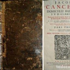 Libros antiguos: CANCER, JAIME. VARIARUM RESOLUTIONUM JURIS CAESAREI, PONTIF. ET MUNIC. PRINCIP. CATHALAUNIAE. 1689. . Lote 113055587