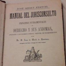 Libros antiguos: MANUAL DEL JURISCONSULTO. PRINCIPIOS FUNDAMENTALES DEL DERECHO Y SUS AXIOMAS AÑO 1875. Lote 113151983