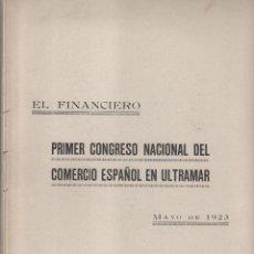 Libros antiguos: EL FINANCIERO . PRIMER CONGRESO NACIONAL DEL COMERCIO ESPAÑOL DE ULTRAMAR. 1923. VER DESCRIPCIÓN. Lote 113153803
