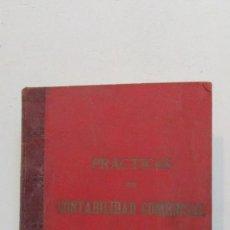 Libros antiguos: CONTABILIDAD COMERCIAL. COMPLEMENTO DE LA PARTIDA DOBLE. OLIVER CASTAÑER. CIRCA 1904. Lote 113355839