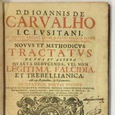 Libros antiguos: NOVUS ET METHODICUS TRACTATUS DE UNA ET ALTERA QUARTA DEDUCENDA... CARVALHO, IOANNIS DE. 1677. Lote 112435403