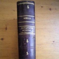Libros antiguos: ESTATUTO MUNICIPAL CUARTA EDICION 1930. Lote 114981039