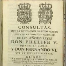 Libros antiguos: CONSULTAS, QUE LA DIPUTACION DE ESTOS REYNOS HIZO A LAS CATHOLICAS MAGESTADES DE LOS SEÑORES REYES D. Lote 114799350