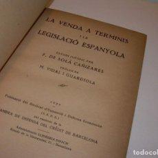 Libros antiguos: LA VENDA A TERMINIS I LA LEGISLACIO ESPANYOLA..LIBRO TAPAS DE PIEL..AÑO 1933. Lote 115681679