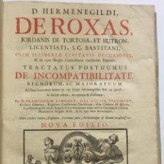 Libros antiguos: TRACTATUS POSTHUMUS DE INCOMPATIBILITATE REGNORUM, AC MAJORATUUM... - ROJAS JORDÁN DE TORTOSA, HERME. Lote 114799130