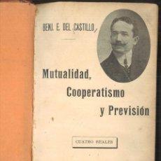 Libros antiguos: MUTUALIDAD, COOPERATIVISMO Y PREVISIÓN.-DOS AMÉRICAS. BENJAMÍN E. DEL CASTILLO. Lote 115786063