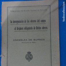 Libros antiguos: LA INCORPORACIÓN DE LOS OBREROS DEL CAMPO AL RÉGIMEN OBLIGATORIO DE RETIRO OBRERO - 1924. Lote 116459059